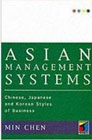 Asian Management Systems: Chinese, Japanese and Korean Styles of Business